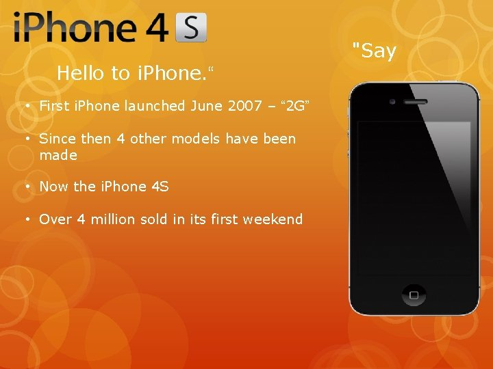 """Hello to i. Phone. """" • First i. Phone launched June 2007 – """""""