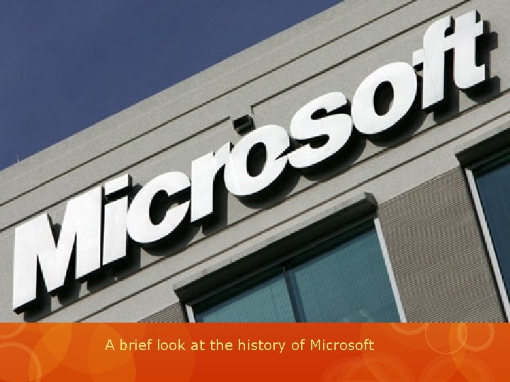 A brief look at the history of Microsoft