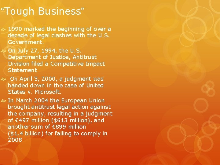 """""""Tough Business"""" 1990 marked the beginning of over a decade of legal clashes with"""