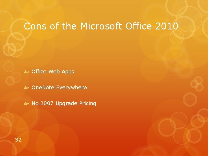 Cons of the Microsoft Office 2010 Office Web Apps One. Note Everywhere No 2007