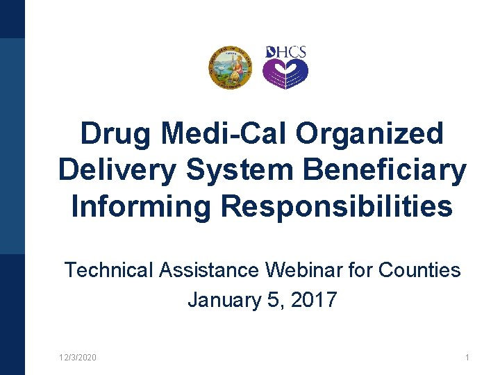 Drug Medi-Cal Organized Delivery System Beneficiary Informing Responsibilities Technical Assistance Webinar for Counties January