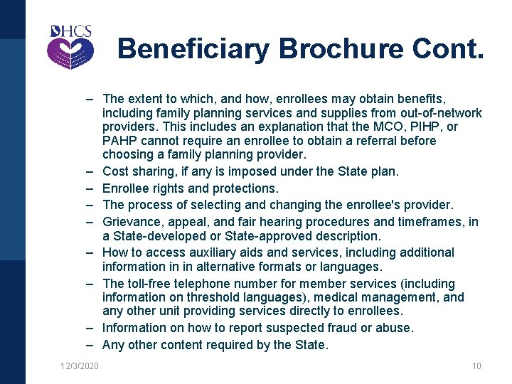 Beneficiary Brochure Cont. – The extent to which, and how, enrollees may obtain benefits,