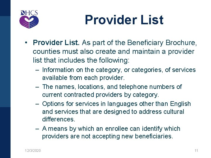 Provider List • Provider List. As part of the Beneficiary Brochure, counties must also