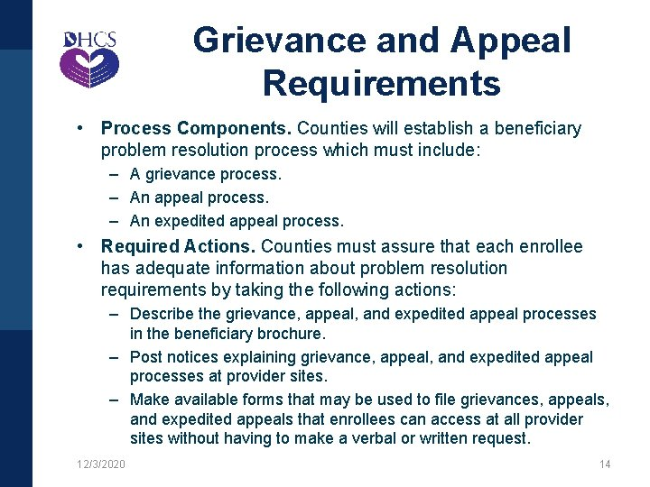Grievance and Appeal Requirements • Process Components. Counties will establish a beneficiary problem resolution