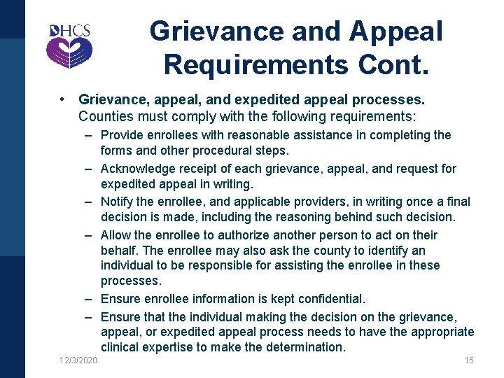 Grievance and Appeal Requirements Cont. • Grievance, appeal, and expedited appeal processes. Counties must