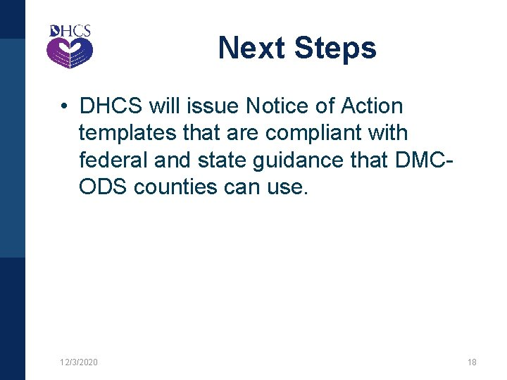 Next Steps • DHCS will issue Notice of Action templates that are compliant with