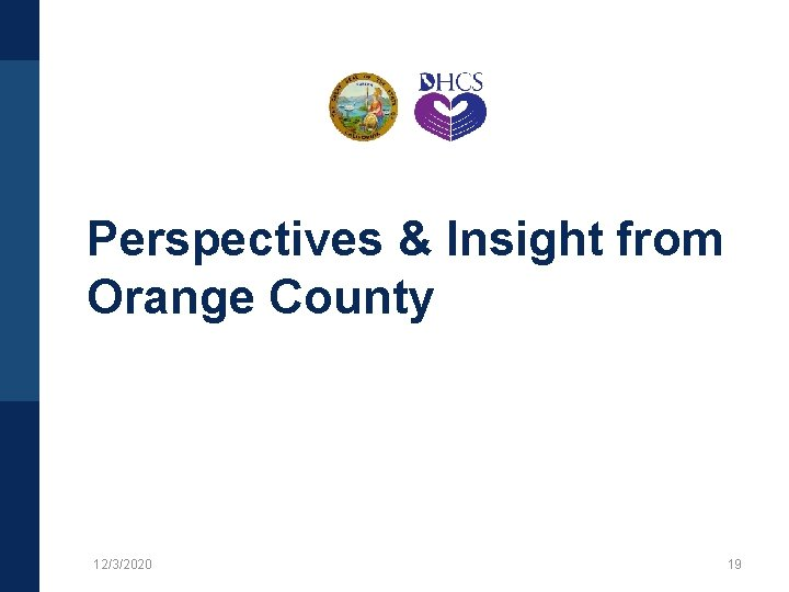Perspectives & Insight from Orange County 12/3/2020 19