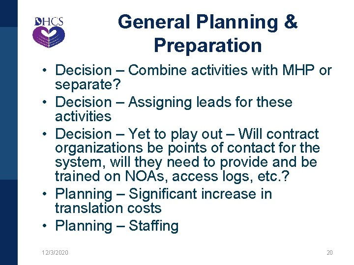 General Planning & Preparation • Decision – Combine activities with MHP or separate? •