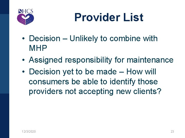 Provider List • Decision – Unlikely to combine with MHP • Assigned responsibility for