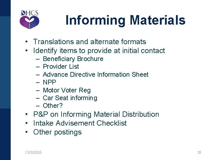 Informing Materials • Translations and alternate formats • Identify items to provide at initial