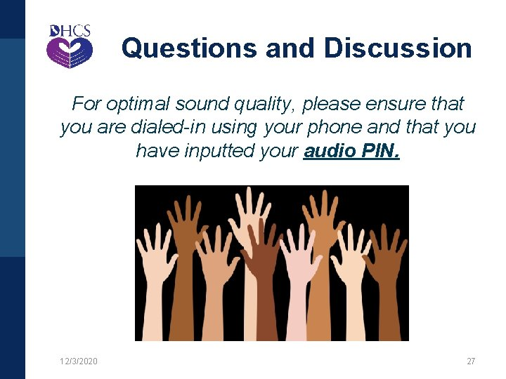 Questions and Discussion For optimal sound quality, please ensure that you are dialed-in using