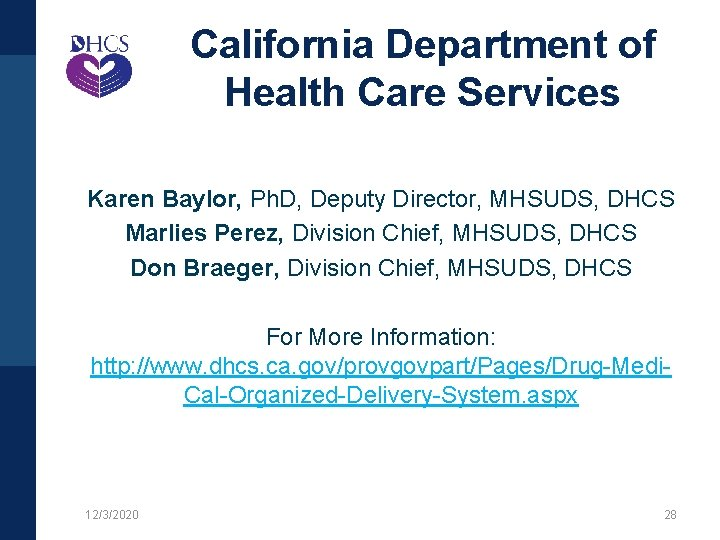 California Department of Health Care Services Karen Baylor, Ph. D, Deputy Director, MHSUDS, DHCS