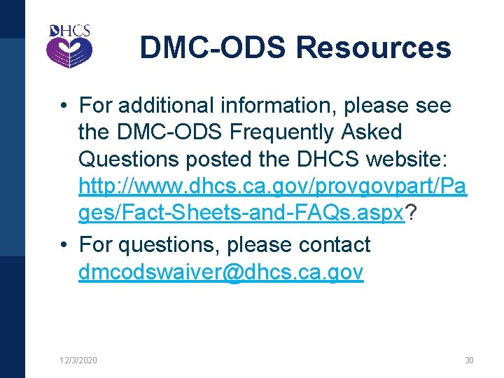DMC-ODS Resources • For additional information, please see the DMC-ODS Frequently Asked Questions posted
