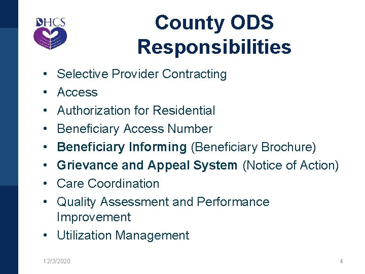 County ODS Responsibilities • • Selective Provider Contracting Access Authorization for Residential Beneficiary Access