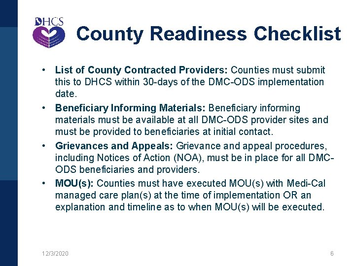 County Readiness Checklist • List of County Contracted Providers: Counties must submit this to