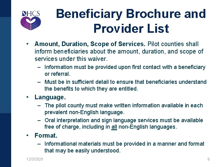 Beneficiary Brochure and Provider List • Amount, Duration, Scope of Services. Pilot counties shall