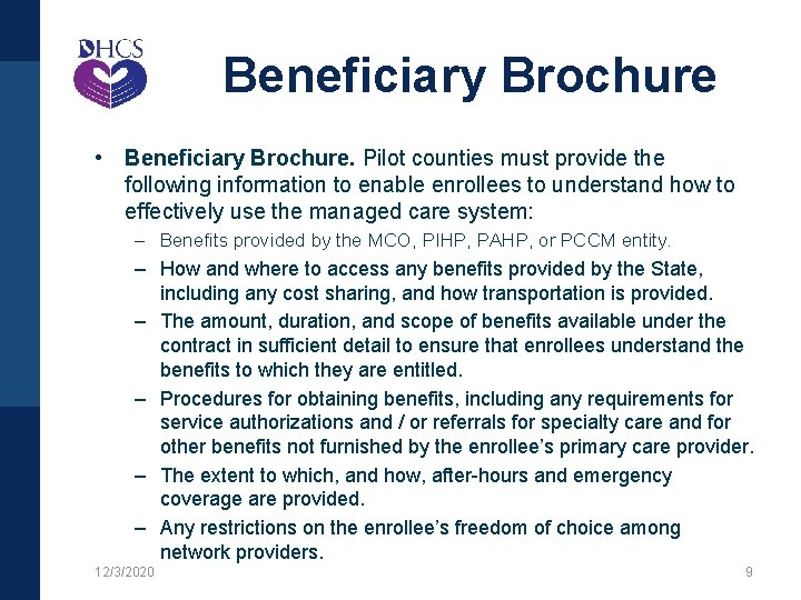 Beneficiary Brochure • Beneficiary Brochure. Pilot counties must provide the following information to enable