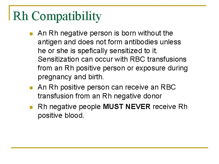 Rh Compatibility n n n An Rh negative person is born without the antigen