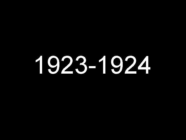 1923 -1924