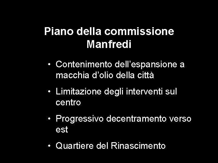 Piano della commissione Manfredi • Contenimento dell'espansione a macchia d'olio della città • Limitazione