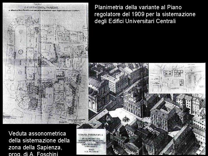 Planimetria della variante al Piano regolatore del 1909 per la sistemazione degli Edifici Universitari