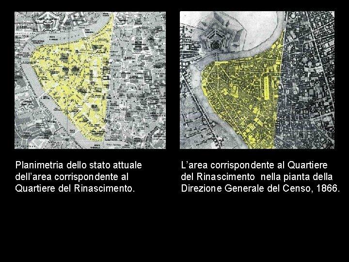 Planimetria dello stato attuale dell'area corrispondente al Quartiere del Rinascimento. L'area corrispondente al Quartiere