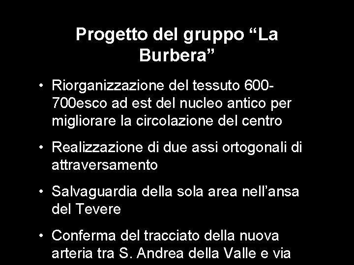 """Progetto del gruppo """"La Burbera"""" • Riorganizzazione del tessuto 600700 esco ad est del"""