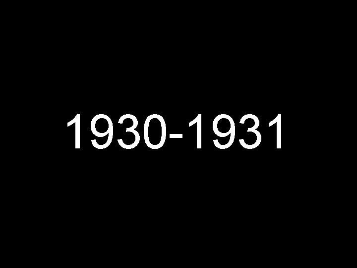 1930 -1931