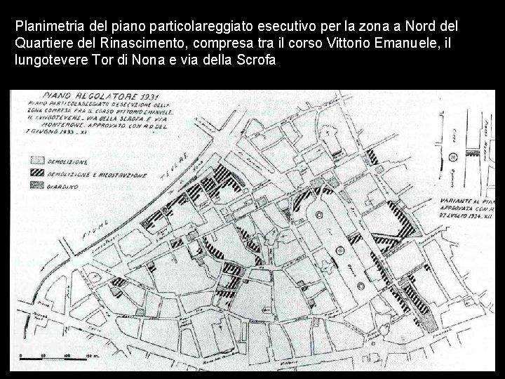 Planimetria del piano particolareggiato esecutivo per la zona a Nord del Quartiere del Rinascimento,