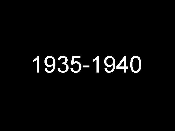 1935 -1940