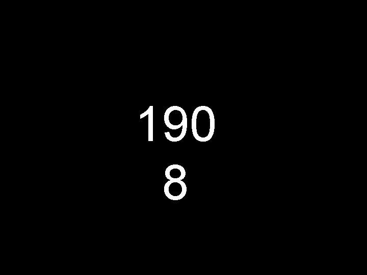 190 8