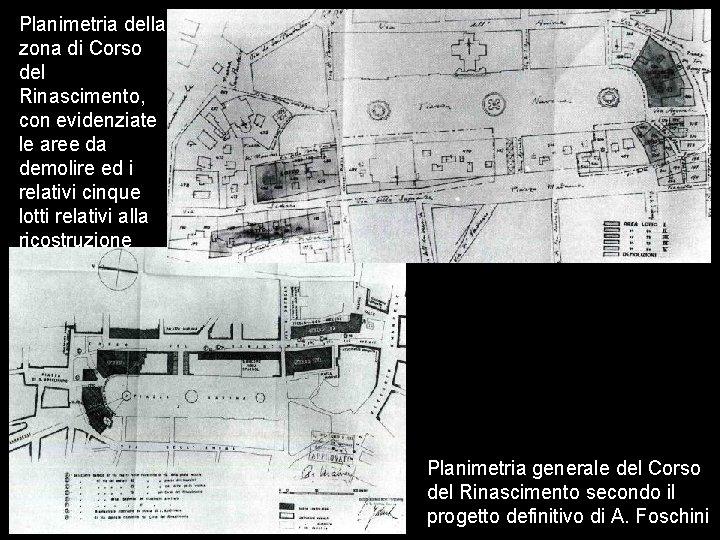 Planimetria della zona di Corso del Rinascimento, con evidenziate le aree da demolire ed