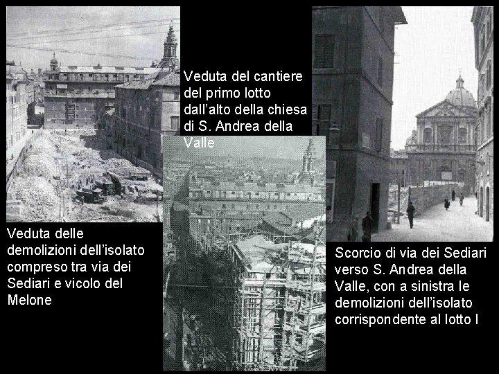 Veduta del cantiere del primo lotto dall'alto della chiesa di S. Andrea della Valle