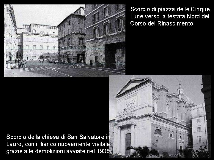 Scorcio di piazza delle Cinque Lune verso la testata Nord del Corso del Rinascimento