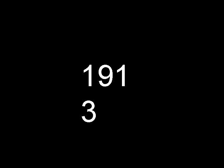 191 3