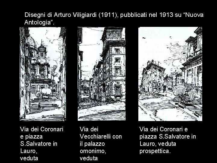 """Disegni di Arturo Viligiardi (1911), pubblicati nel 1913 su """"Nuova Antologia"""". Via dei Coronari"""