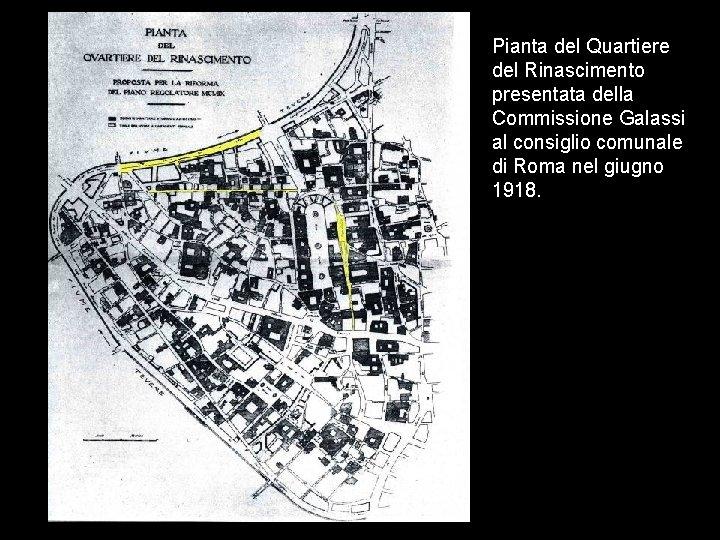 Pianta del Quartiere del Rinascimento presentata della Commissione Galassi al consiglio comunale di Roma