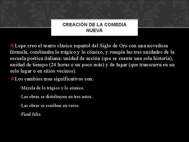 CREACIÓN DE LA COMEDIA NUEVA v. Lope creo el teatro clásico español del Siglo