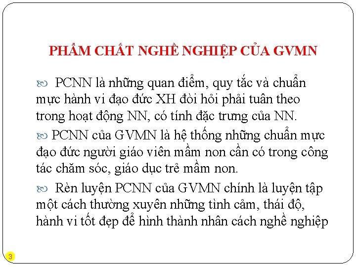 PHẨM CHẤT NGHỀ NGHIỆP CỦA GVMN PCNN là những quan điểm, quy tắc