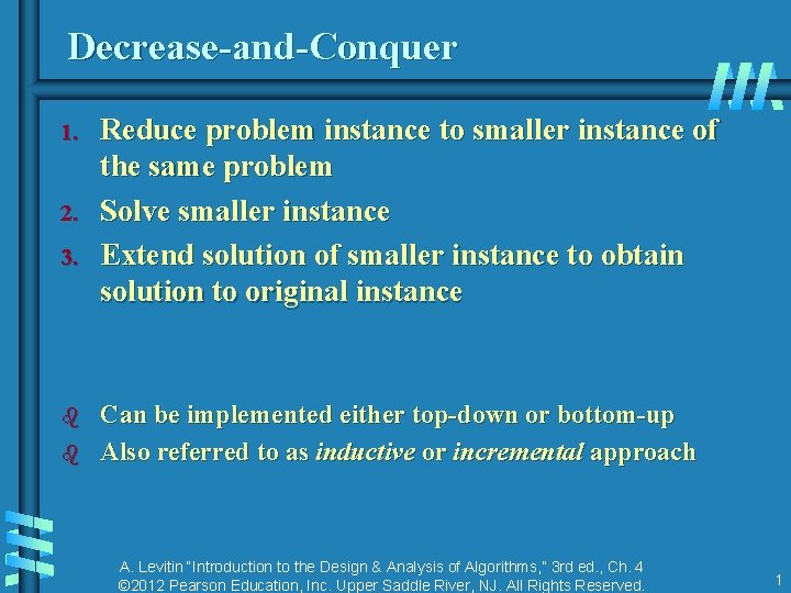 Decrease-and-Conquer 1. 2. 3. b b Reduce problem instance to smaller instance of the