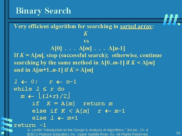 Binary Search Very efficient algorithm for searching in sorted array: K vs A[0] .
