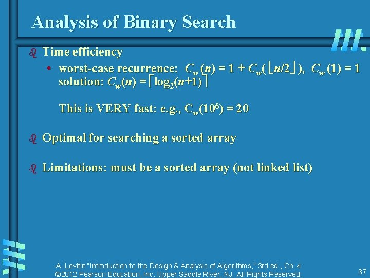Analysis of Binary Search b Time efficiency • worst-case recurrence: Cw (n) = 1