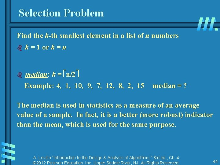 Selection Problem Find the k-th smallest element in a list of n numbers b