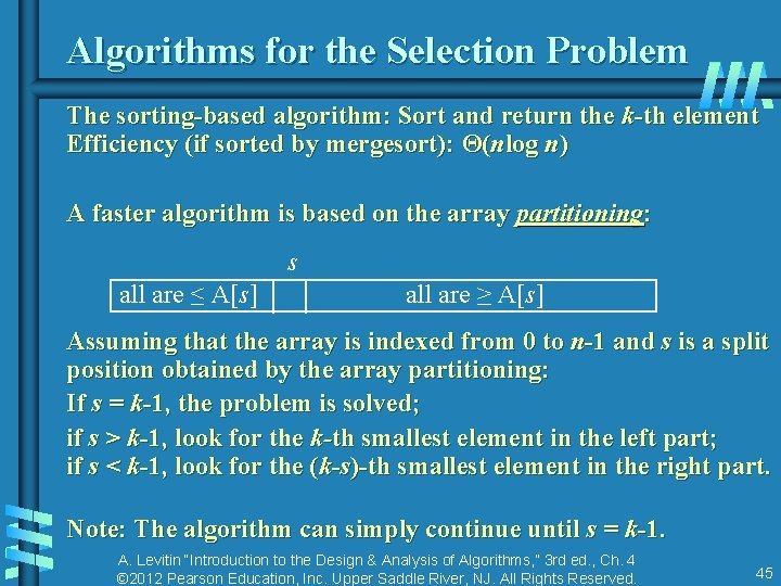 Algorithms for the Selection Problem The sorting-based algorithm: Sort and return the k-th element