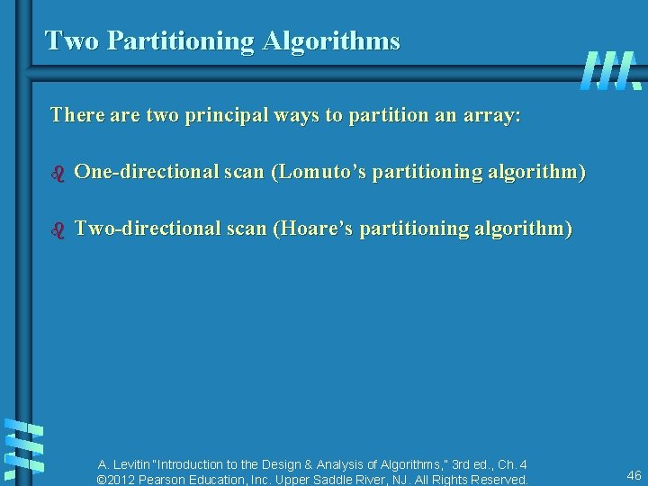Two Partitioning Algorithms There are two principal ways to partition an array: b One-directional