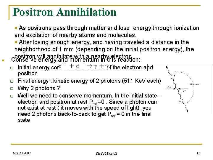 Positron Annihilation n § As positrons pass through matter and lose energy through ionization