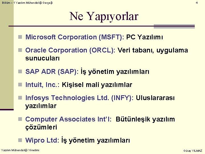 Bölüm – 1 Yazılım Mühendisliği Gerçeği 4 Ne Yapıyorlar n Microsoft Corporation (MSFT): PC