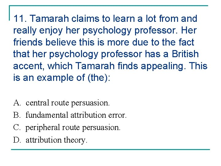 11. Tamarah claims to learn a lot from and really enjoy her psychology professor.