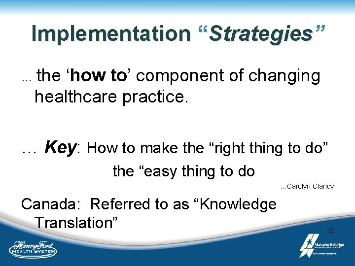 "Implementation ""Strategies"" … the 'how to' component of changing healthcare practice. … Key: How"