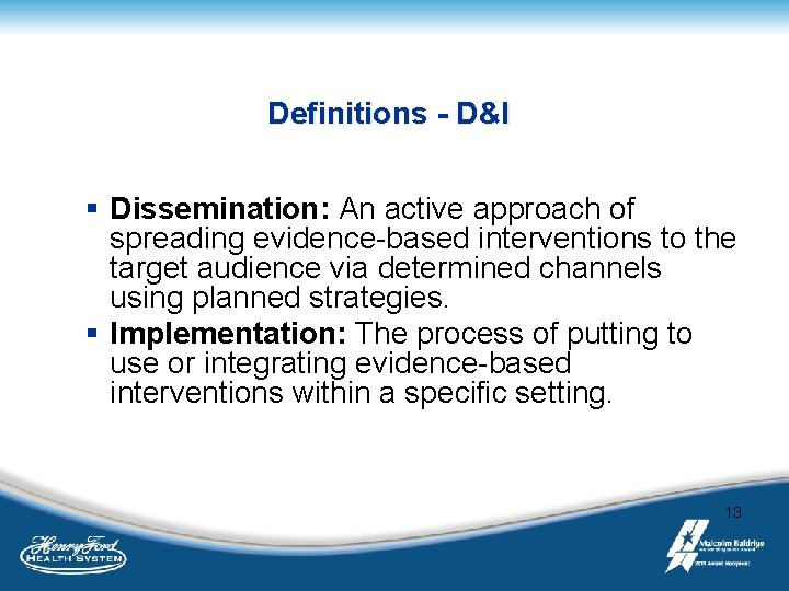 Definitions - D&I § Dissemination: An active approach of spreading evidence-based interventions to the